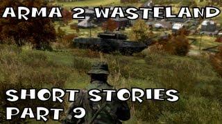 Arma 2 Wasteland - Short Stories Part 9