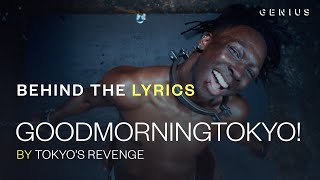 TOKYO'S REVENGE GOODMORNINGTOKYO! Lyric Video | Behind The Lyrics