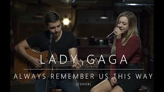 Lady Gaga - Always Remember Us This Way (cover)