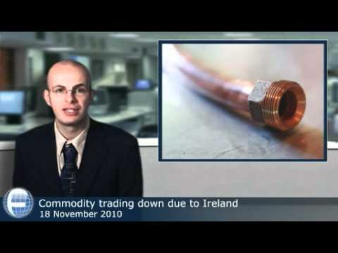 Commodity trading down due to Ireland
