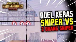 GREGET !! DUEL KERAS SNIPER VS 3 ORANG SNIPER !!! - PUBG MOBILE INDONESIA