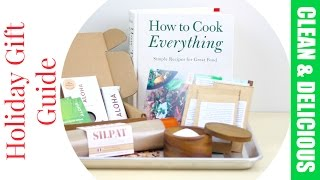 Holiday Gift Guide 2015 | Clean & Delicious