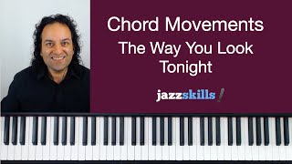 Chord Movements   The Way You Look Tonight