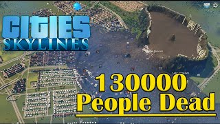 Cities: Skylines - Sewage Dam Break 130,000 People Dead thumbnail