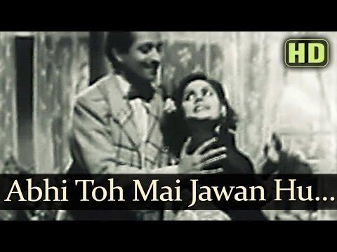 Abhi Toh Main Jawan Hoon (HD) - Afsana Songs - Ashok Kumar - Veena - Kuldeep Kaur - Pran