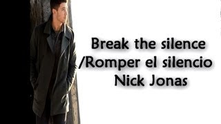 Break the silence - Nick Jonas (Full song Ingles/ Español)