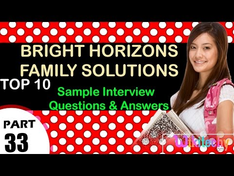 Bright Horizons Family Solutions Top Most Interview Questions And Answers For Freshers/experienced