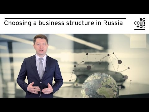 Choosing a business structure in Russia