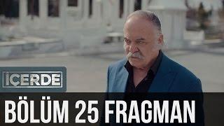 İçerde 25. Bölüm Fragman