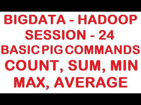 Basic Pig Commands - Count, Sum, Min, Max, Average - Big data - Hadoop Tutorial - Session 24