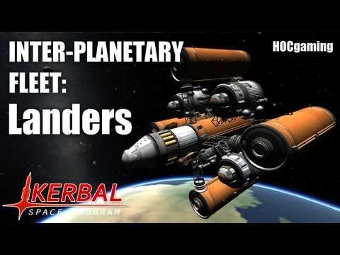 Inter-Planetary Fleet: Landers (Episode 3) - Kerbal Space Program
