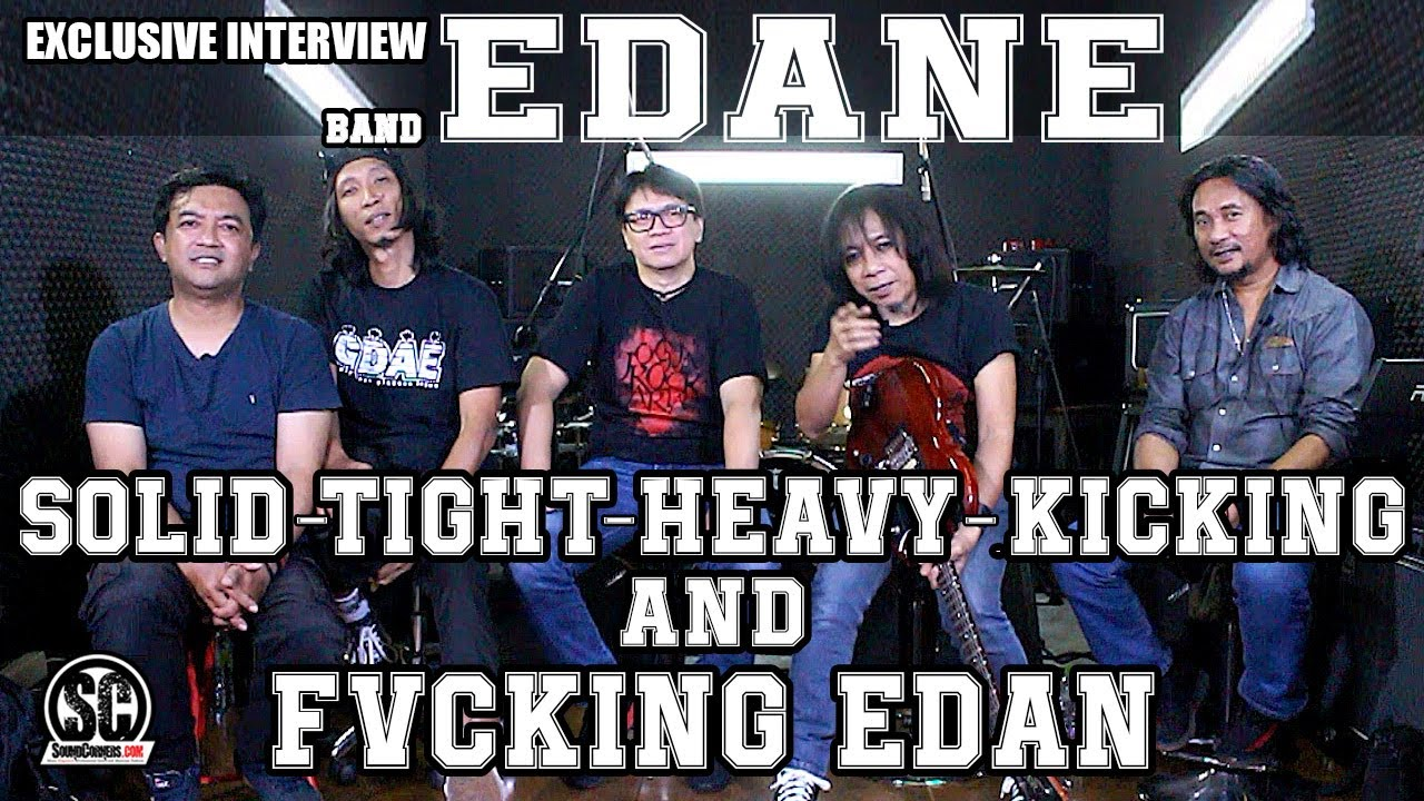 BAND EDANE EXCLUSIVE INTERVIEW : SOLID,TIGHT,HEAVY,KICKING AND FVCKING EDAN
