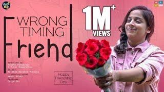 Wrong Timing Friend Happy Friendship Day    Mahathalli    Tamada Media