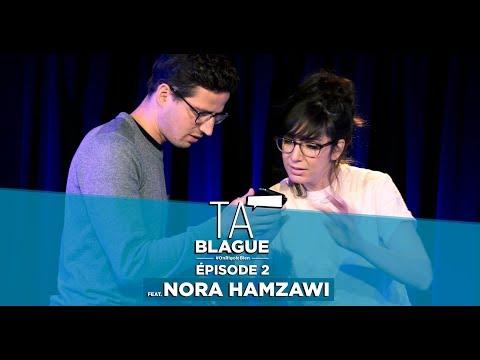Ta blague - Épisode 2 feat. Nora Hamzawi