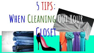 5 Tips When Cleaning Out Your Closet