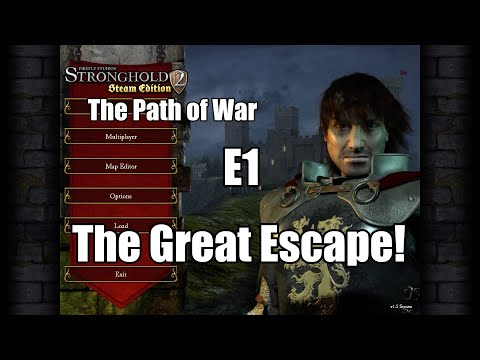 Let's play Stronghold 2: The Path of War! E1 - THE GREAT ESCAPE! |