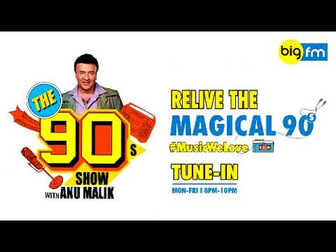 THE 90S SHOW WITH ANU MALIK| SHOW 22 |VAASTAV FOR |13TH MARCH 2018