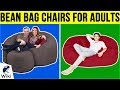 10 Best Bean Bag Chairs For Adults 2019