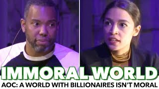 AOC: A World With Billionaires Is Immoral