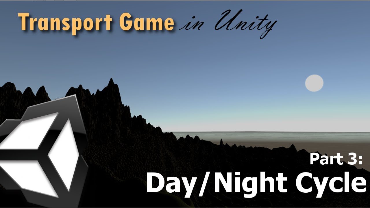 Day Night Cycle Transport Game In Unity 5 Part 3 Youtube