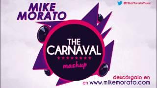 mike morato   the carnaval mashup