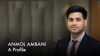 Anmol Ambani A Profile