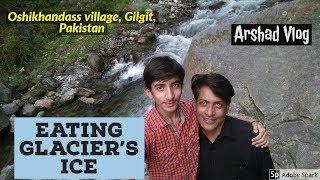 [Gilgit] Eating Glacier's Ice in Oshikhandass village, Gilgit, Pakistan