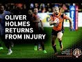 Oliver Holmes Returns From Injury