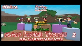 SFG - Roblox - Lumber Tycoon 2 - EP39 - The Secret of the Boxes!
