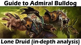 [a]dmiral Bulldog - Lone Druid In Depth Game Analysis (weplay Championship Games) Guide