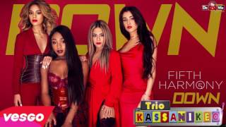 Fifth Harmony Down VERSÃO TRIO KASSANIKEO