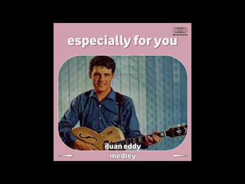 Duane Eddy - Especially for You Medley: Peter Gunn / Only Child / Lover / Fuzz / Yep! / Along the Na