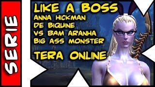 Like a Boss . Anna Hickman de Biquine Vs BAM Aranha . TERA Online