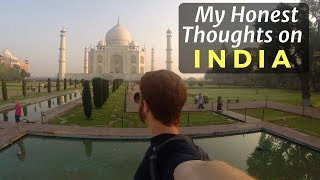 My Honest Thoughts on INDIA...