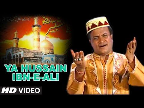 'या हूसेन इब्न-ए-अली' Feat Chhote Majid Shola || Islamic VIdeo 2016 || T Series IslamicMusic