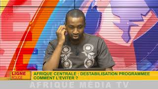 LIGNE ROUGE AFRIQUE CENTRALE DESTABILISATION PROGRAMMÉE DU 06 01 2018