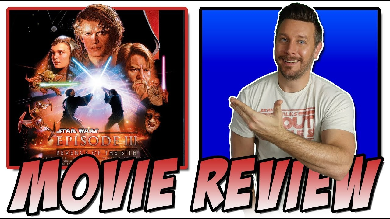 Star Wars Revenge Of The Sith Movie Review The Skywalker Saga Reviews Youtube