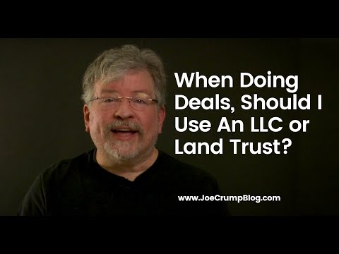 When Doing Deals, Should I Use An LLC or Land Trust?