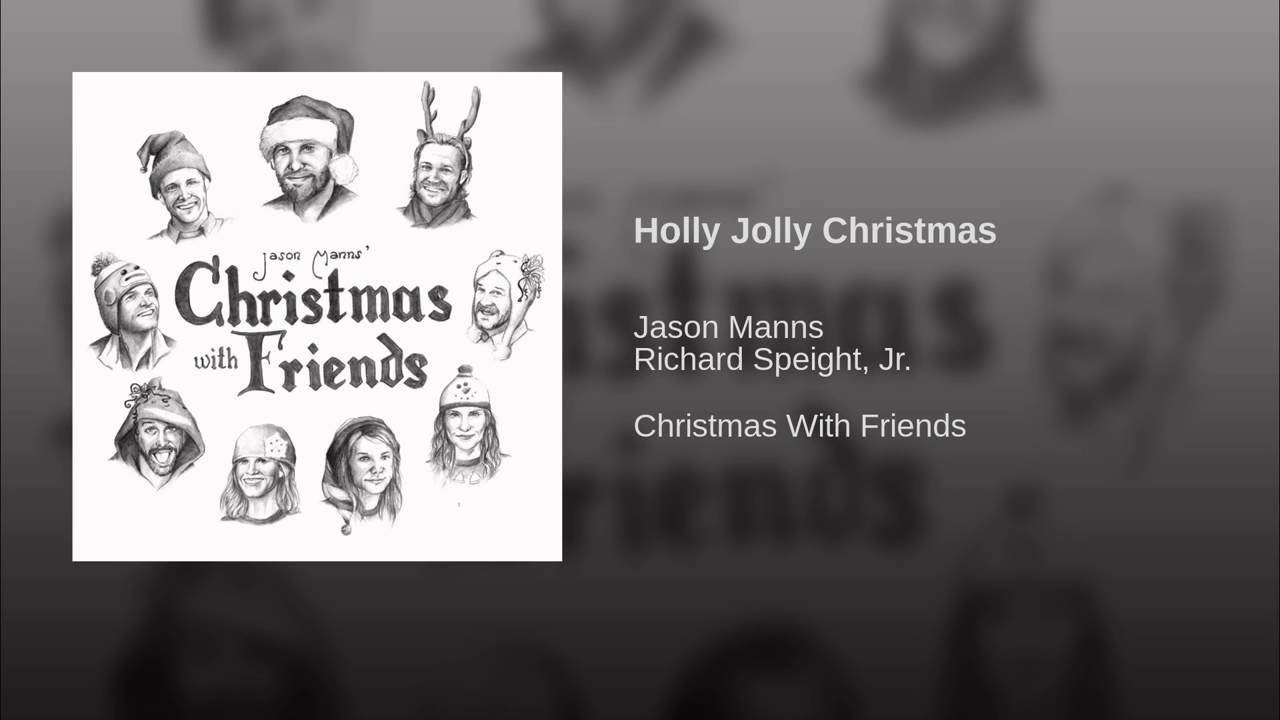 Holly Jolly Christmas- Jason Manns Richard Speight - YouTube