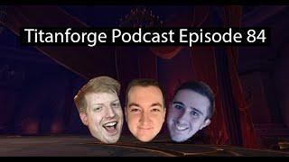 Titanforge Podcast 84 - 9.0.5 Meta Shifts