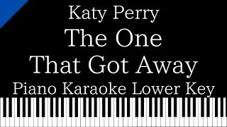【Piano Karaoke】The One That Got Away / Katy Perry【Lower Key】