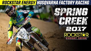 2017 Spring Creek | Rockstar Energy Husqvarna Factory Racing