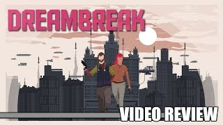 Review: DreamBreak (Steam) - Defunct Games