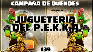 CAMPAÑA DE DUENDES: JUGUETERÍA DEL P.E.K.K.A - A por todas con Clash of Clans - Español - CoC