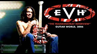 Eddie Van Halen - The Frankenstrat Interview (Guitar World, Nov. 2006)