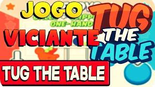 Jogo Viciante Difícil - Tug the table