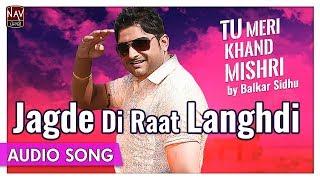 Jagde Di Raat Langhdi   Balkar Sidhu   Popular Punjabi Audio Songs   Priya Audio