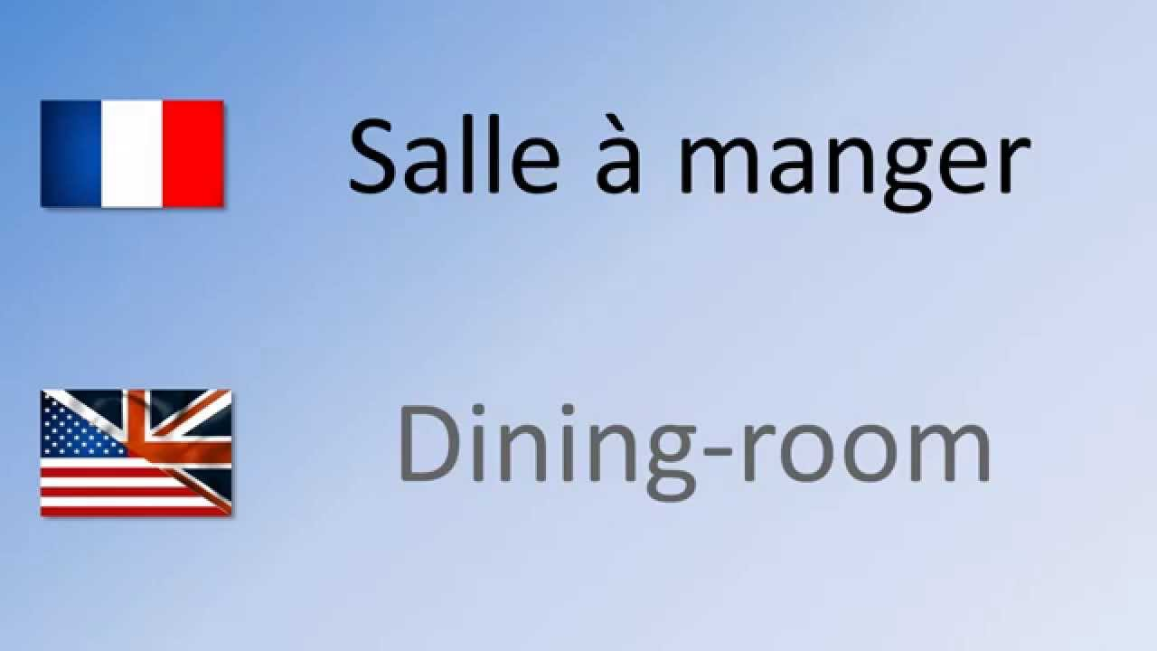 How To Say Pronounce Dining Room In French Salle A Manger Youtube