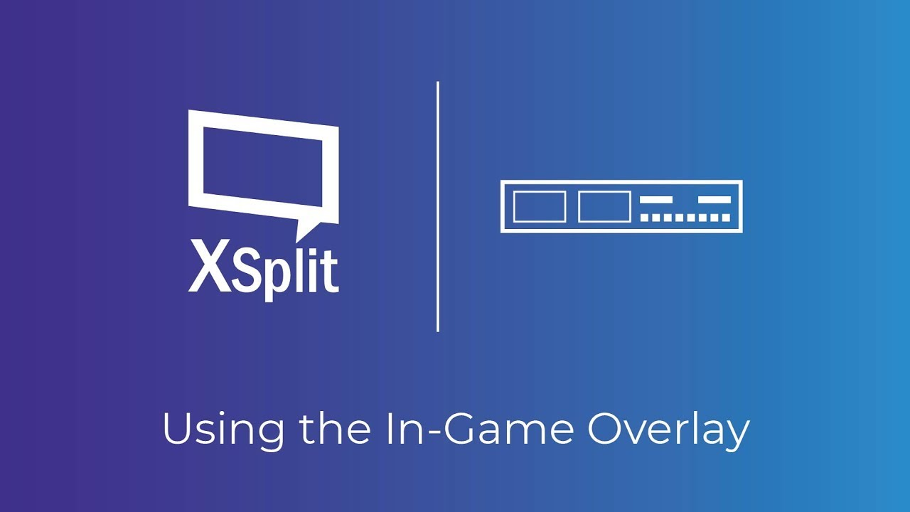 XSplit Gamecaster: Using the In Game Overlay