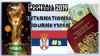 FM19 | INTERNATIONAL JOURNEYMAN | SERBIA | PART 5 | NATIONS LEAGUE | Football Manager 2019